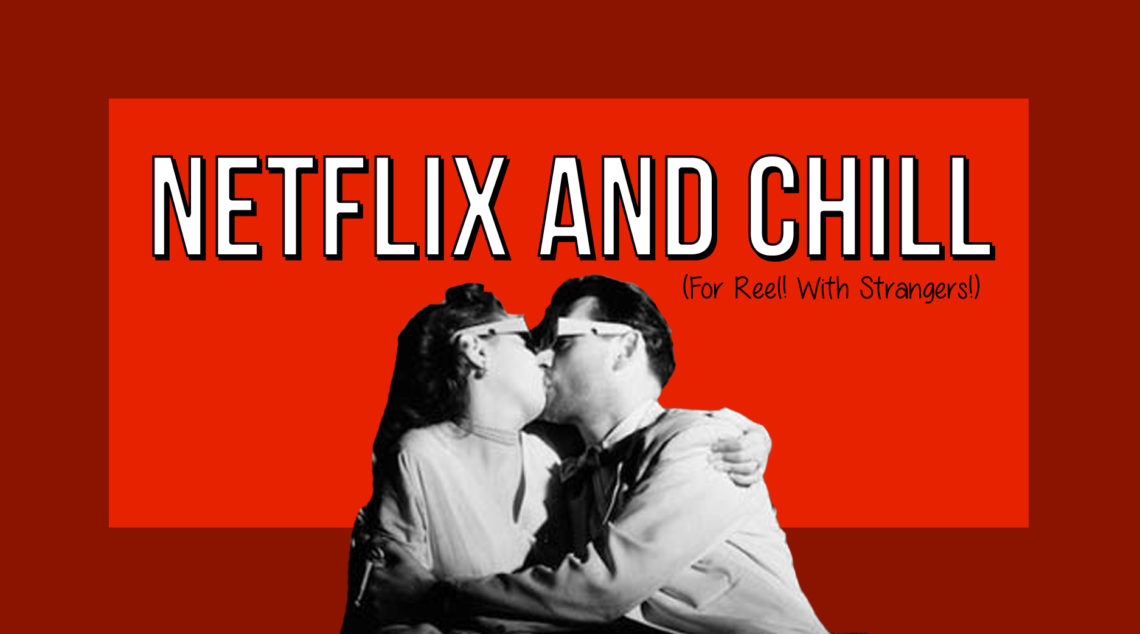 Netflix and Chill – Warm Cookies of the Revolution